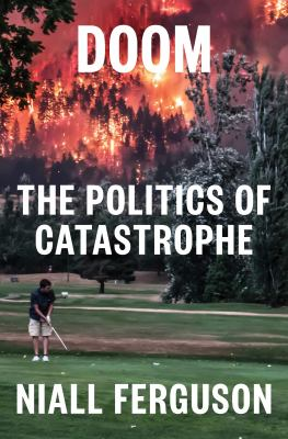 Doom : the politics of catastrophe