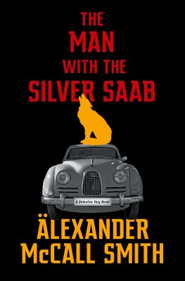 The man with the silver Saab / by McCall Smith, Alexander,
