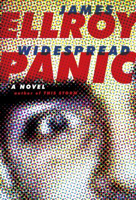 Widespread panic : by Ellroy, James,