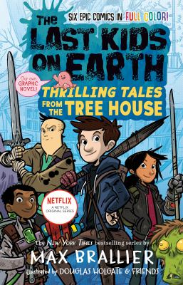 The last kids on Earth. Thrilling tales from the tree house
