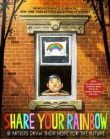 Share+your+rainbow++18+artists+draw+their+hope+for+the+future by Palacio, R.J © 2020 (Added: 9/30/20)