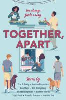 Together, Apart : Stories by Craig, Erin A. © 2020 (Added: 3/25/21)