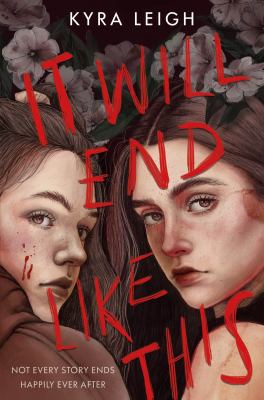 It will end like this / by Leigh, Kyra,