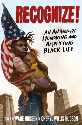 Recognize! : an anthology honoring and amplifying Black life