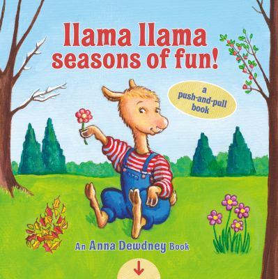 Llama Llama seasons of fun! : a push-and-pull book
