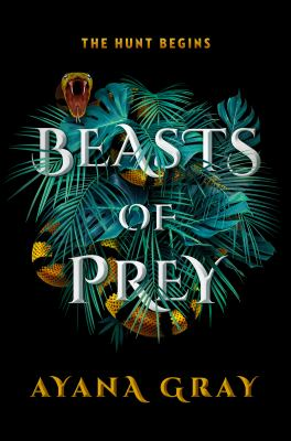 Beasts of prey / by Gray, Ayana,