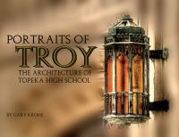 Portraits of Troy : the architecture of Topeka High School