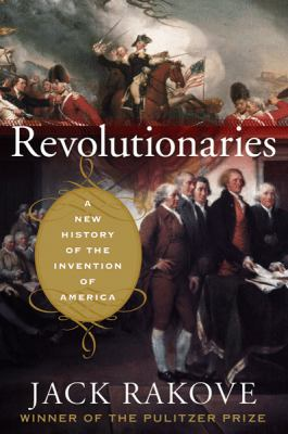 Revolutionaries: A New History of the Invention of America book cover