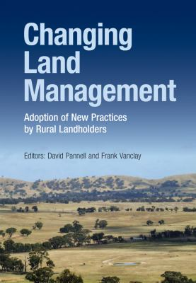 Changing land management : adoption of new practices by rural landholders