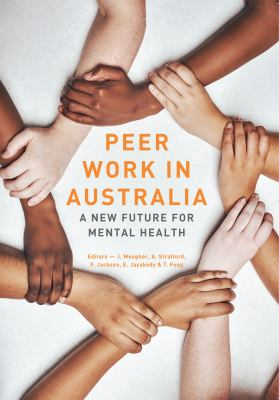 Peer work in Australia : a new future for mental health