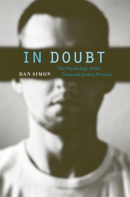 by In Doubt : The Psychology of the Criminal Justice Process Dan Simon