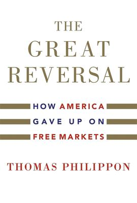The Great Reversal - How America Gave up on Free Markets