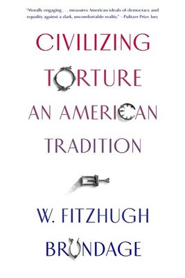 Civilizing torture : an American tradition
