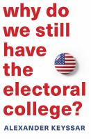 """""""Why do We Still Have the Electoral College?"""" Book Cover"""