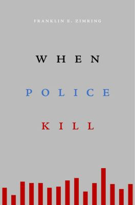 Zimring When Police Kill cover art