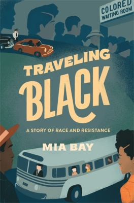Traveling Black : a story of race and resistance