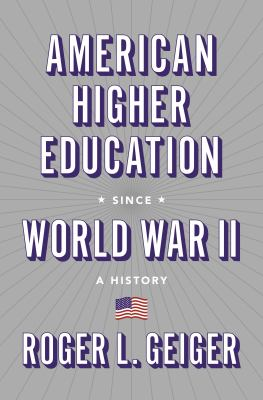 American higher education since World War II : a history