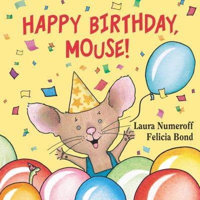 Happy Birthday, Mouse! ( If You Give... )