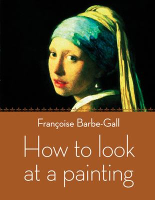 How to Look at a Painting Cover Art