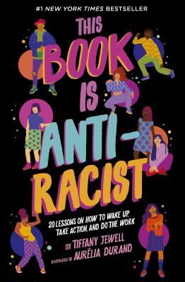 This Book Is Anti-Racist - Tiffany Jewell; Aurelia Durand (Illustrator)