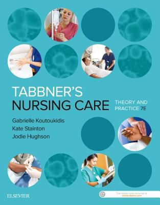 Tabbner's Nursing Care : theory and practice