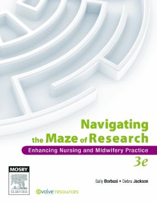 Navigating the maze of research : enhancing nursing and midwifery practice