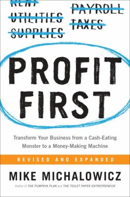 Profit first : by Michalowicz, Mike