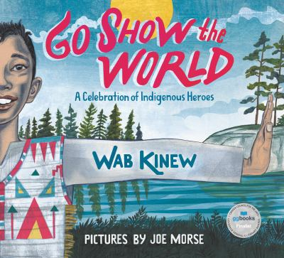 Go show the world by Wab Kinew