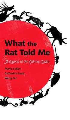 What the rat told me : a legend of the Chinese zodiac