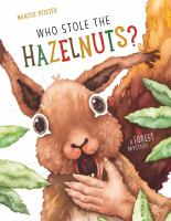 Who+stole+the+hazelnuts++a+forest+mystery by Pfister, Marcus © 2019 (Added: 10/5/20)