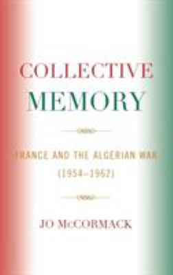 Cover art for Collective Memory: France and the Algerian War (1954 - 1962)