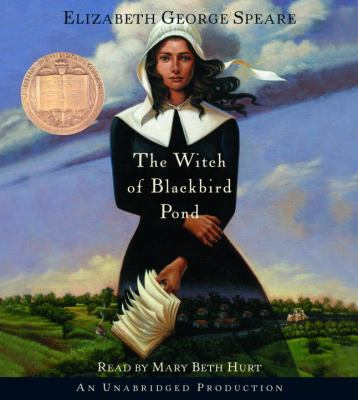 The witch of Blackbird Pond by Speare, Elizabeth George