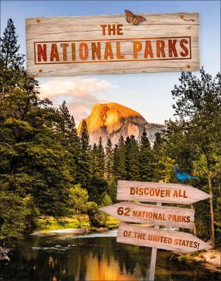 The National Parks: Discover All 62 National Parks of the United States!