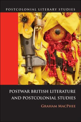 Postwar British Literature and Postcolonial Studies by Graham MacPhee and Professor & Chair Melvin Delgado
