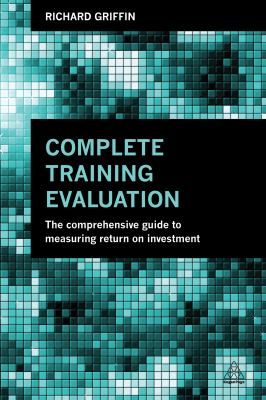 Book jacket for Complete Training Evaluation: The Comprehensive Guide to Measuring Return on Investment