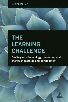 Book jacket for The Learning Challenge: Dealing with Technology, Innovation and Change in Learning and Development