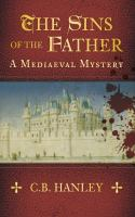 The sins of the father : a mediaeval mystery