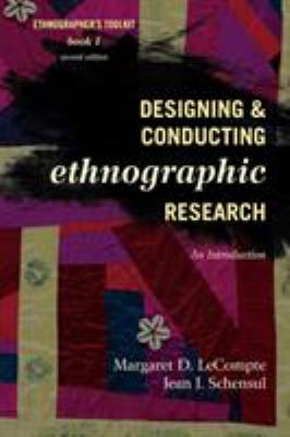 Designing and Conducting Ethnographic Research by Margaret D. LeCompte and Jean J. Schensul