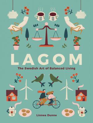 Lagom: Swedish Art of Balanced Living