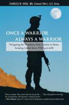 Book cover for Once a Warrior, Always a Warrior: Navigating the Trasition from Combat to Home