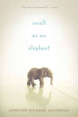 Small as an Elephant, by Jennifer Richard Jacobson