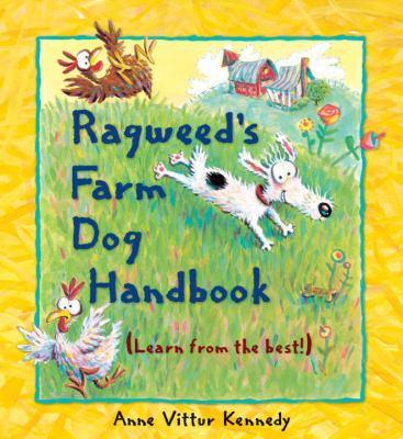 Ragweed's Farm Dog Handbook by Anne Kennedy