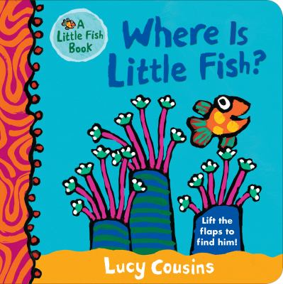Where is Little Fish? : by Cousins, Lucy,