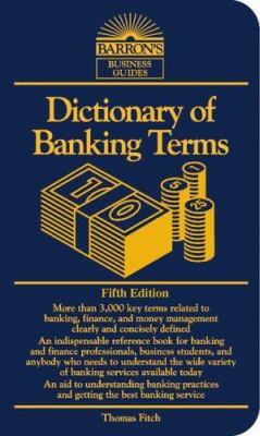 Front cover art for the book Dictionary of Banking Terms by Thomas P. Fitch.