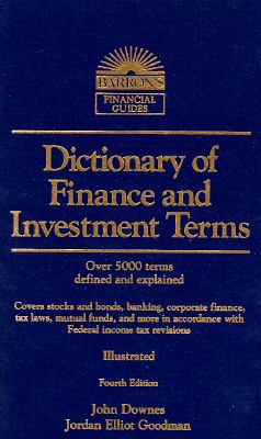 Front cover art for the book Dictionary of Finance and Investment Terms by John Downes; Jordan Elliot Goodman