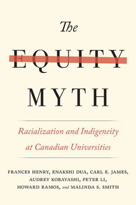 Cover image link to The equity myth: racialization and indigeneity at Canadian universities in catalogue