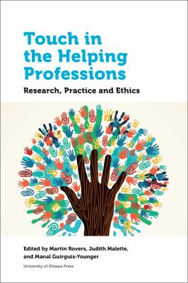 Book cover of Touch in the Helping Professions : Research, Practice and Ethics - click to open in a new window