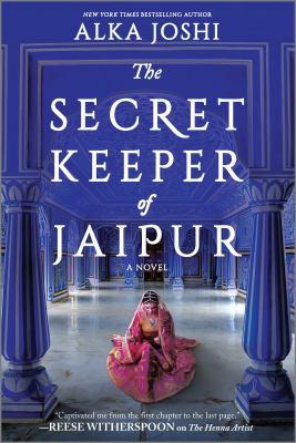 The secret keeper of Jaipur : a novel, Alka Joshi