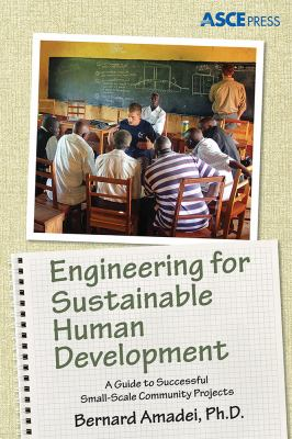 book cover: Engineering for Sustainable Human Development: A Guide to Successful Small-Scale Community Projects