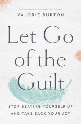 Let Go of the Guilt - December